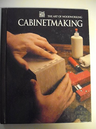 9780809499045: Cabinetmaking (The Art of Woodworking)