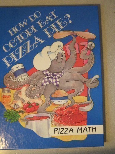 How Do Octopi Eat Pizza Pie?: Pizza Math (I Love Math)