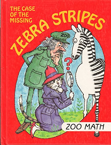 9780809499540: The Case of the Missing Zebra Stripes Zoo Math (I Love Math)