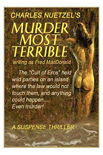 Murder Most Terrible: Charles Nuetzel