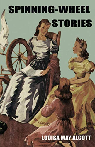 Spinning-Wheel Stories (0809500590) by Alcott, Louisa M.