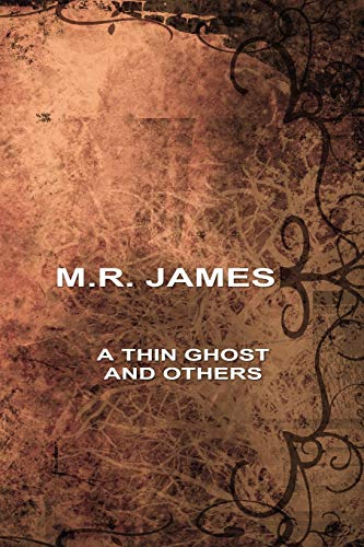 A Thin Ghost and Others (Paperback): R. M. James,