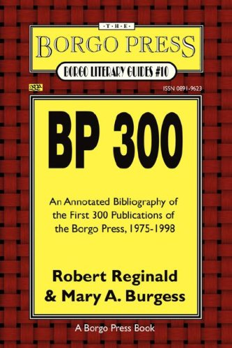 9780809502066: BP 300: An Annotated Bibliography of the Publications of The Borgo Press, 1976-1998 (Borgo Literary Guides)