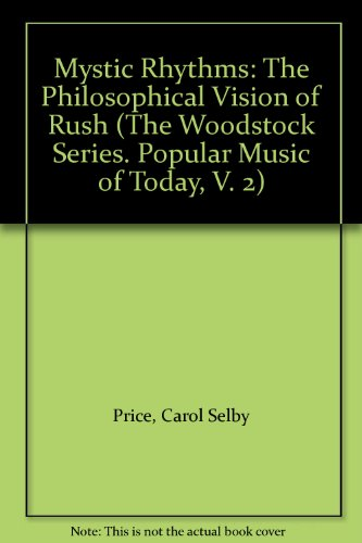 9780809508006: Mystic Rhythms: The Philosophical Vision of Rush (The Woodstock Series. Popular Music of Today, V. 2)