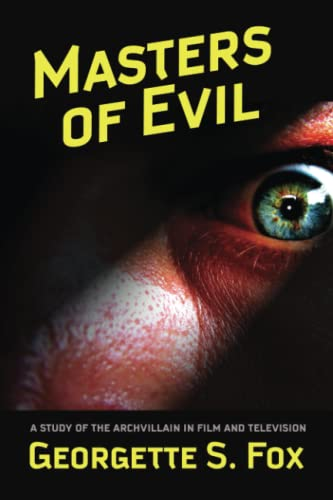 9780809510030: Masters of Evil: Viewer's Guide to Cinematic Archvillians (Malcolm Hulke Studies in Cinema & Television.)