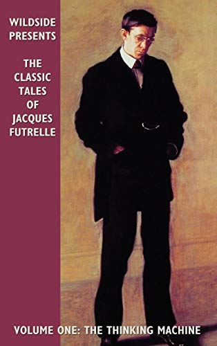 9780809510566: The Classic Tales of Jacques Futrelle, Volume One: The Thinking Machine: Vol 1