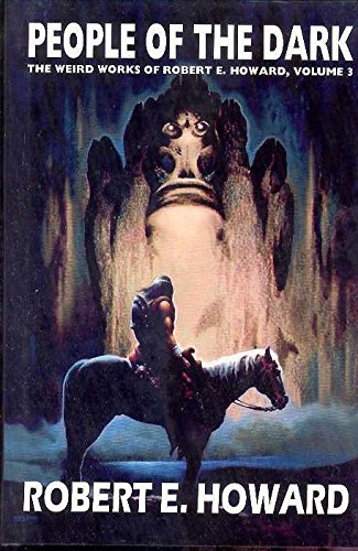 9780809511761: Robert E. Howard's Weird Works Volume 3: People Of The Dark