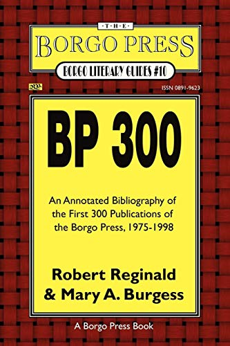 9780809512065: BP 300: An Annotated Bibliography of the Publications of The Borgo Press, 1976-1998 (Borgo Literary Guides)
