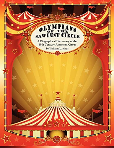 9780809513109: Olympians of the Sawdust Circle: A Biographical Dictionary of the Nineteenth Century American Circus (Malcolm Hulke Studies in Cinema and Television,)