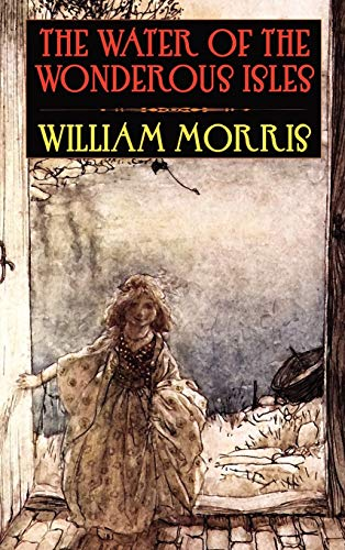The Water of the Wondrous Isles: William Morris