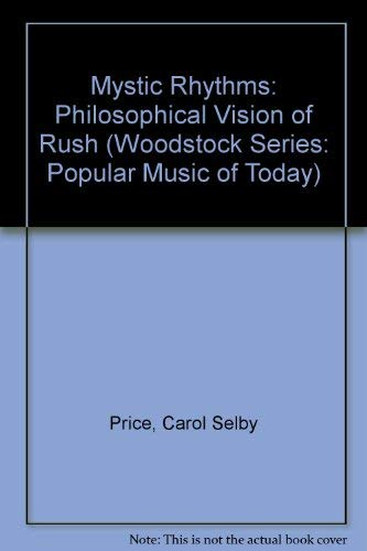 9780809518005: Mystic Rhythms: The Philosophical Vision of Rush (The Woodstock Series. Popular Music of Today, V. 2)