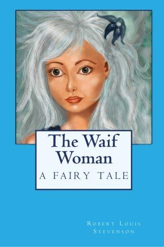 9780809524006: The Waif Woman: A Fairy Tale