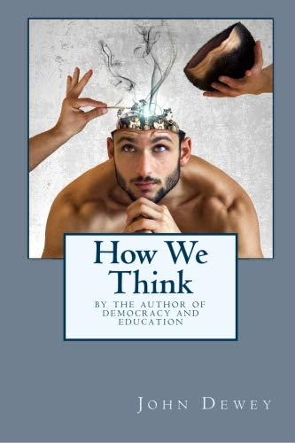 9780809524020: How We Think: By the Author of Democracy and Education