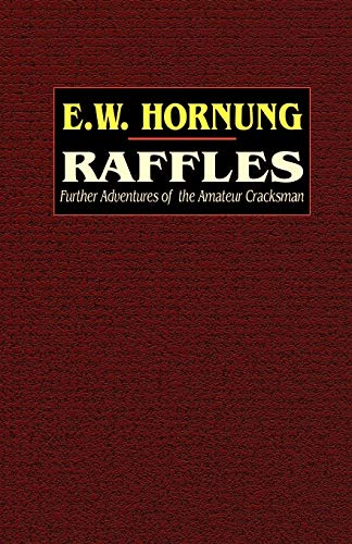 Raffles: Further Adventures of the Amateur Cracksman (0809530791) by E. W. Hornung