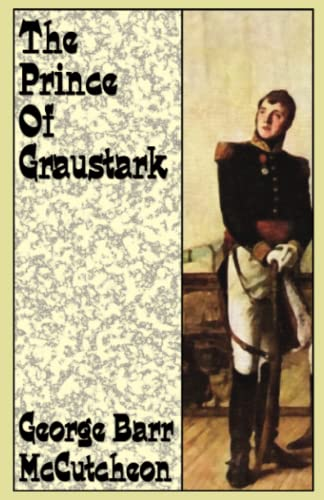 The Prince of Graustark (Paperback): Deceased George Barr