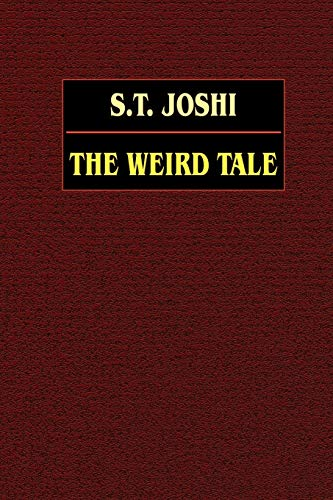 The Weird Tale (0809531224) by Joshi, S. T.