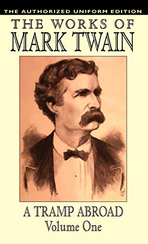 A Tramp Abroad, vol. 1: The Authorized Uniform Edition (0809531569) by Twain, Mark; Clemens, Samuel