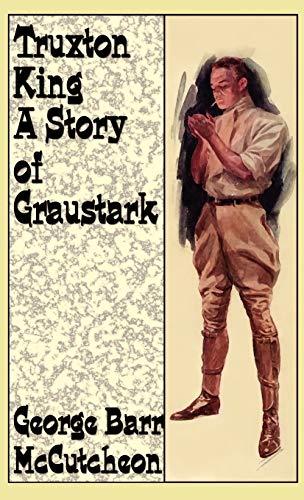 9780809531707: Truxton King: A Story of Graustark