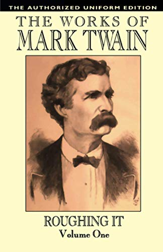 Roughing It, Vol. 1: The Authorized Uniform Edition (0809531828) by Mark Twain; Samuel Clemens