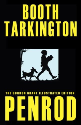 Penrod (Gordon Grant Illustrated Edition): Booth Tarkington; Illustrator-Gordon