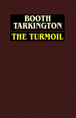 The Turmoil: Booth Tarkington