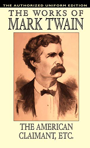 The American Claimant and Other Stories: The Authorized Uniform Edition: Mark Twain