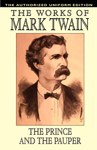 The Prince and the Pauper: The Authorized: Mark Twain, Samuel