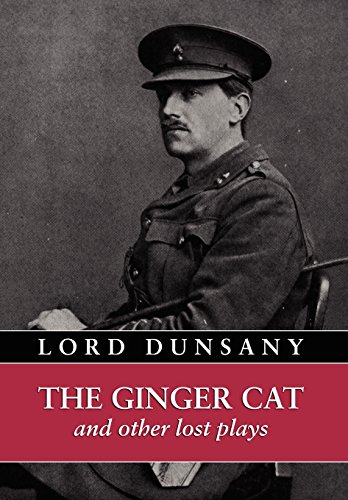The Ginger Cat and other Lost Plays (0809544784) by Lord Dunsany