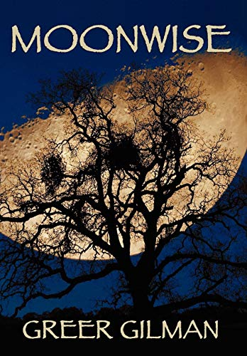 Moonwise: Greer Ilene Gilman