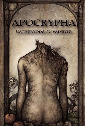 Apocrypha: Valente, Catherynne M.