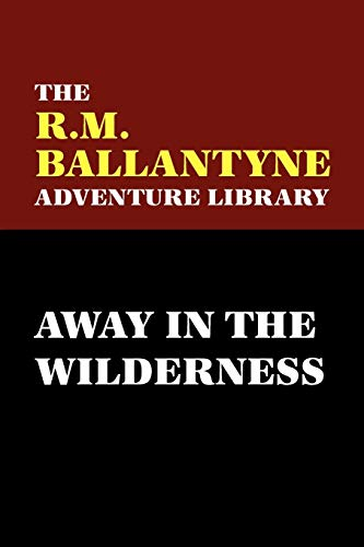 9780809550876: Away in the Wilderness