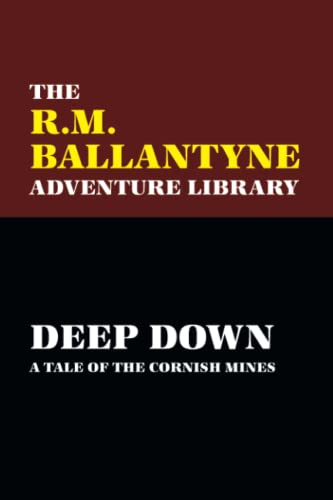 9780809550883: Deep Down: A Tale of the Cornish Mines
