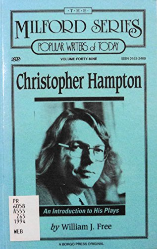 Christopher Hampton: An Introduction to His Plays (Milford Series, Popular Writers of Today): Free,...