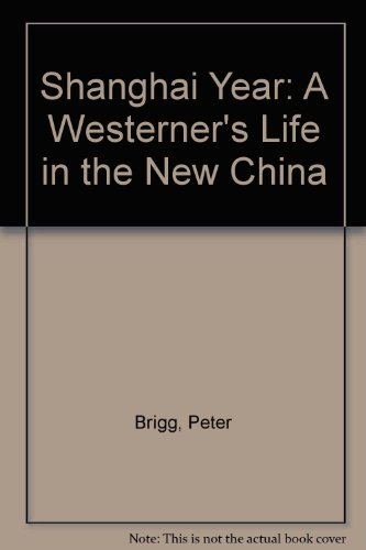 9780809555000: Shanghai Year: A Westerner's Life in the New China