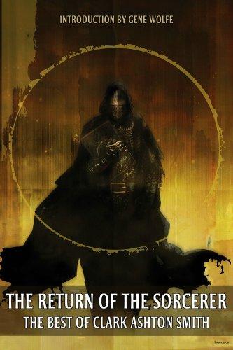 9780809556663: The Return of The Sorcerer: The Best of Clark Ashton Smith