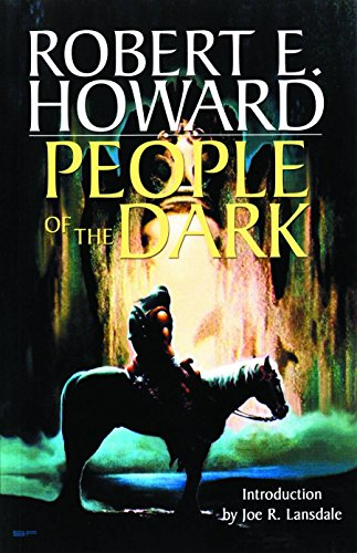 9780809556809: Robert E. Howard's Weird Works Volume 3: People Of The Dark (The Weird Works of Robert E. Howard) (v. 3)