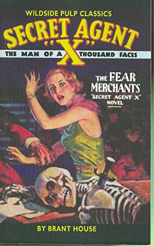 Secret Agent X: The Fear Merchants (Secret Agent 'X': The Man of a Thousand Faces): Brant ...
