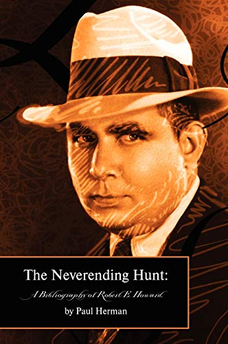 9780809562626: The Neverending Hunt: A Bibliography of Robert E. Howard