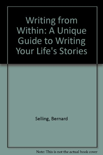 9780809563081: Writing from Within: A Unique Guide to Writing Your Life's Stories