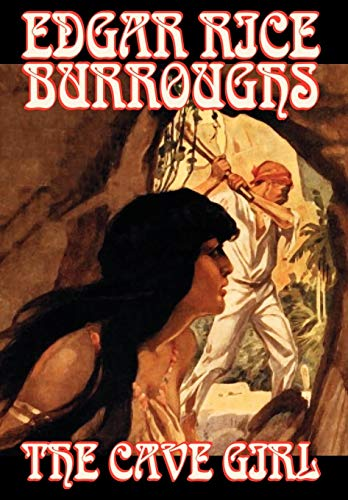 The Cave Girl by Edgar Rice Burroughs, Fiction, Literary: Edgar Rice Burroughs
