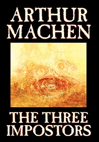 9780809564989: The Three Impostors by Arthur Machen, Fiction, Fantasy, Horror, Fairy Tales, Folk Tales, Legends & Mythology