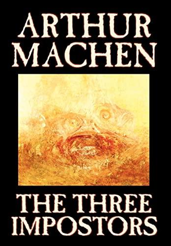 9780809564989: The Three Impostors by Arthur Machen, Fiction, Fantasy, Horror, Fairy Tales, Folk Tales, Legends & Mythology