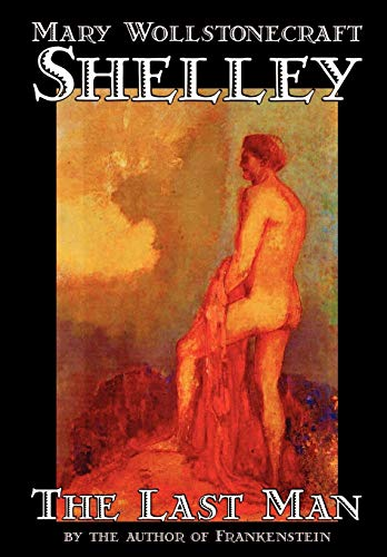 9780809564996: The Last Man by Mary Wollstonecraft Shelley, Fiction, Classics