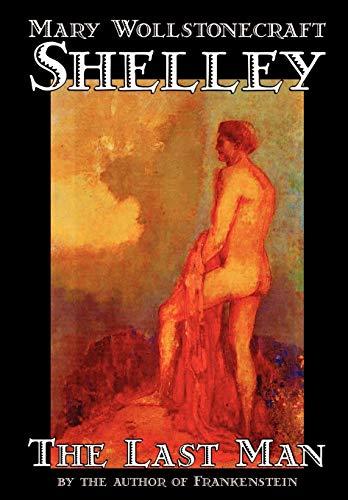 9780809564996: The Last Man by Mary Wollstonecraft Shelley, Fiction, Classics