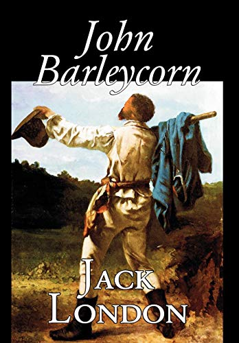 9780809565498: John Barleycorn by Jack London, Fiction, Classics
