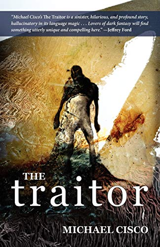 The Traitor (0809572354) by Michael Cisco