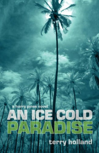 An Ice Cold Paradise: A Harry Pines Novel: Holland, Terry