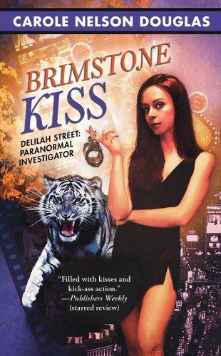 Brimstone Kiss: Delilah Street, Paranormal Investigator: Douglas, Carole Nelson