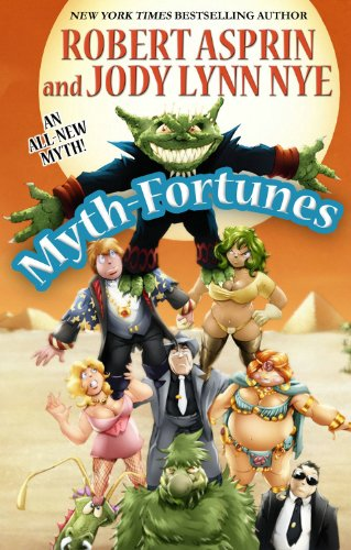 Myth-Fortunes HC (Myth Adventures) (0809573326) by Asprin, Robert; Nye, Jody Lynn