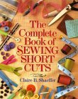 Complete Book of Sewing Shortcuts (9780809575541) by Shaeffer, Claire B.